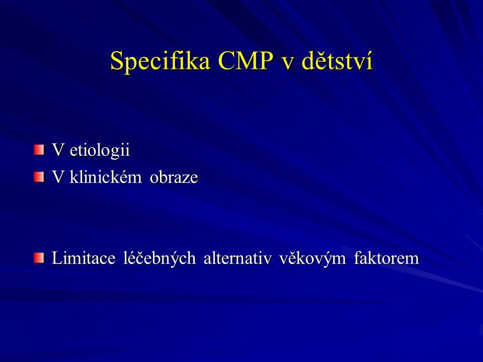 Specifika CMP v dětství