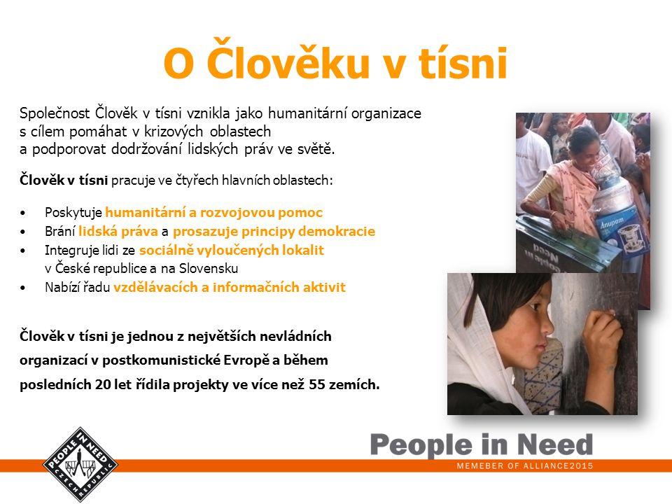 O Člověku v tísni Společnost Člověk v tísni vznikla jako humanitární organizace. s cílem pomáhat v krizových oblastech.