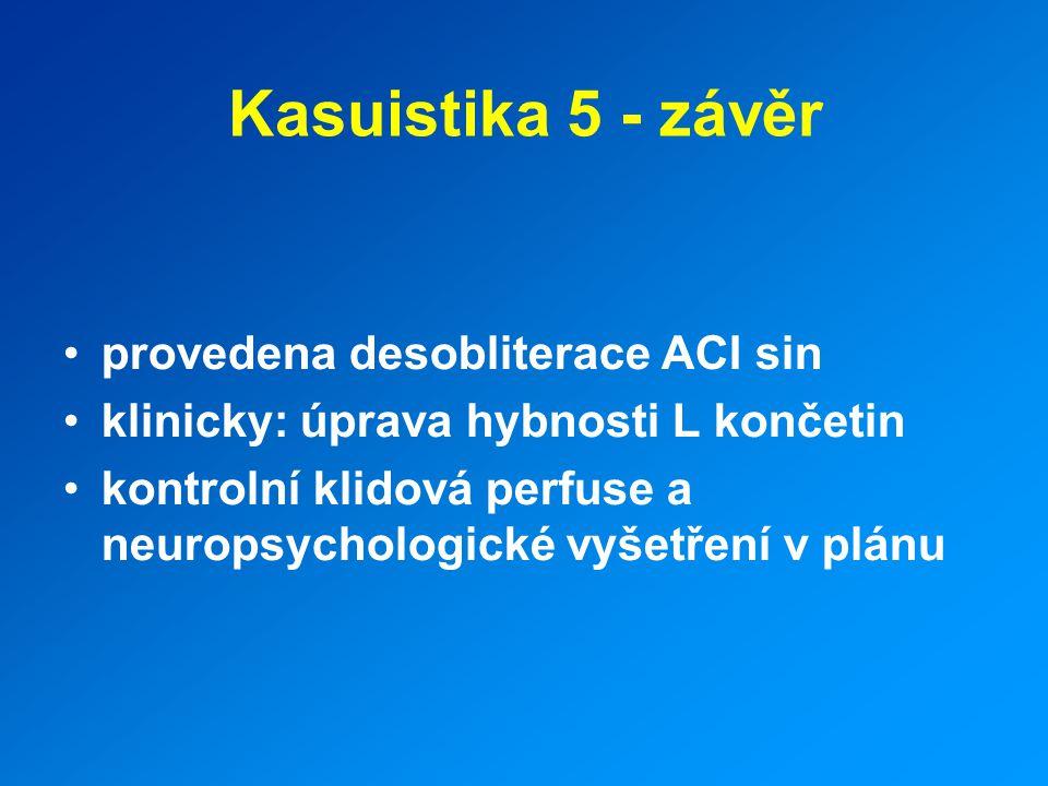 Kasuistika 5 - závěr provedena desobliterace ACI sin