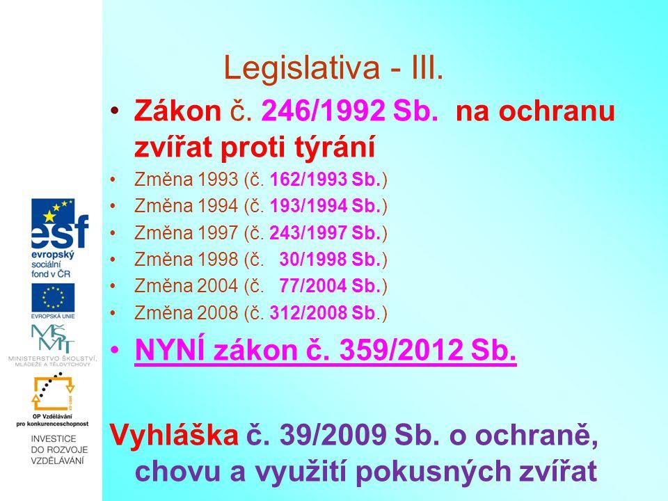 Legislativa - III. Zákon č. 246/1992 Sb. na ochranu zvířat proti týrání. Změna 1993 (č. 162/1993 Sb.)