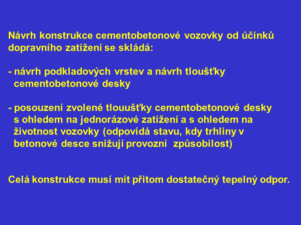 Návrh konstrukce cementobetonové vozovky od účinků