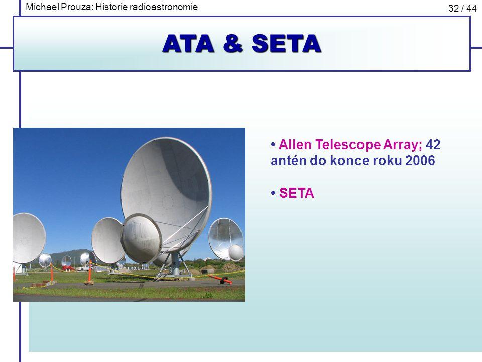 ATA & SETA • Allen Telescope Array; 42 antén do konce roku 2006 • SETA