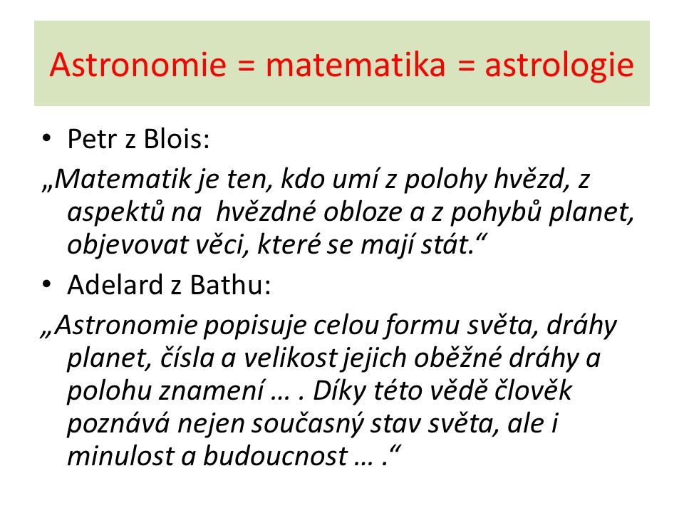 Astronomie = matematika = astrologie
