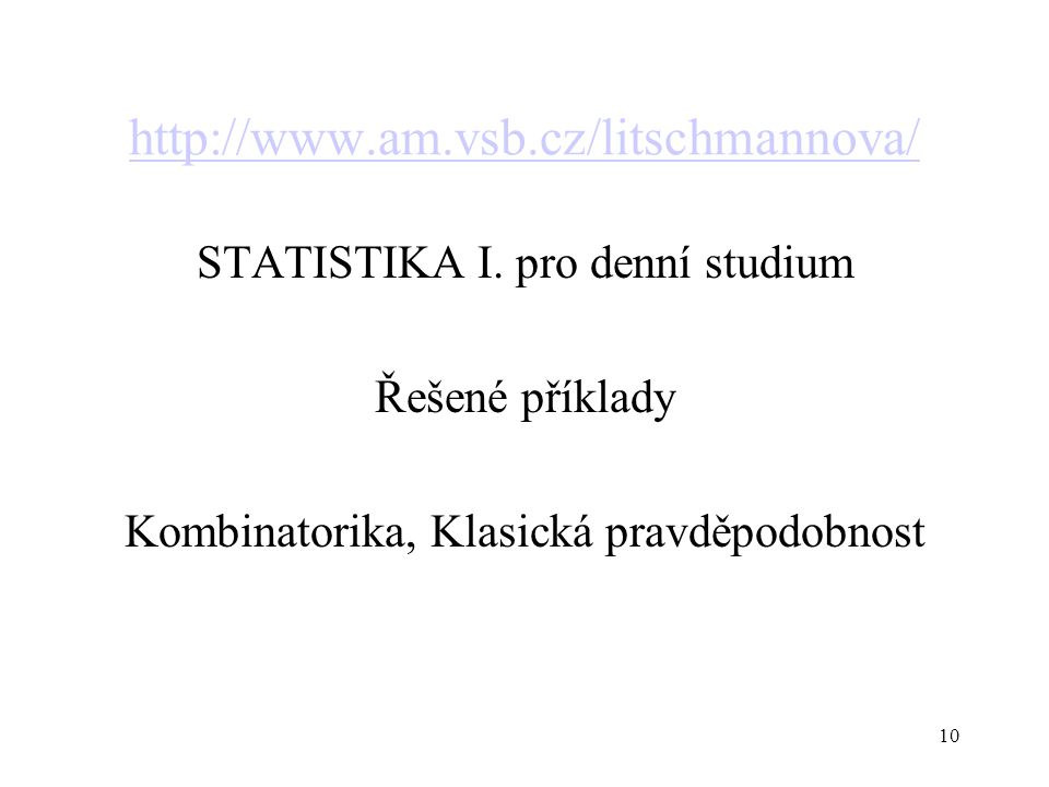 http://www.am.vsb.cz/litschmannova/ STATISTIKA I. pro denní studium