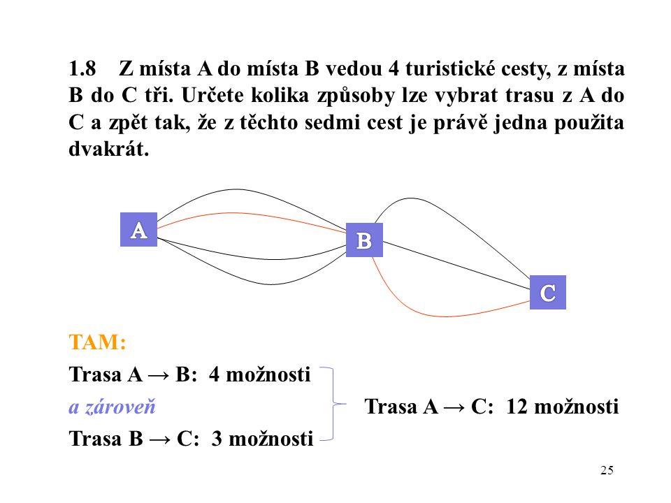 1. 8 Z místa A do místa B vedou 4 turistické cesty, z místa B do C tři