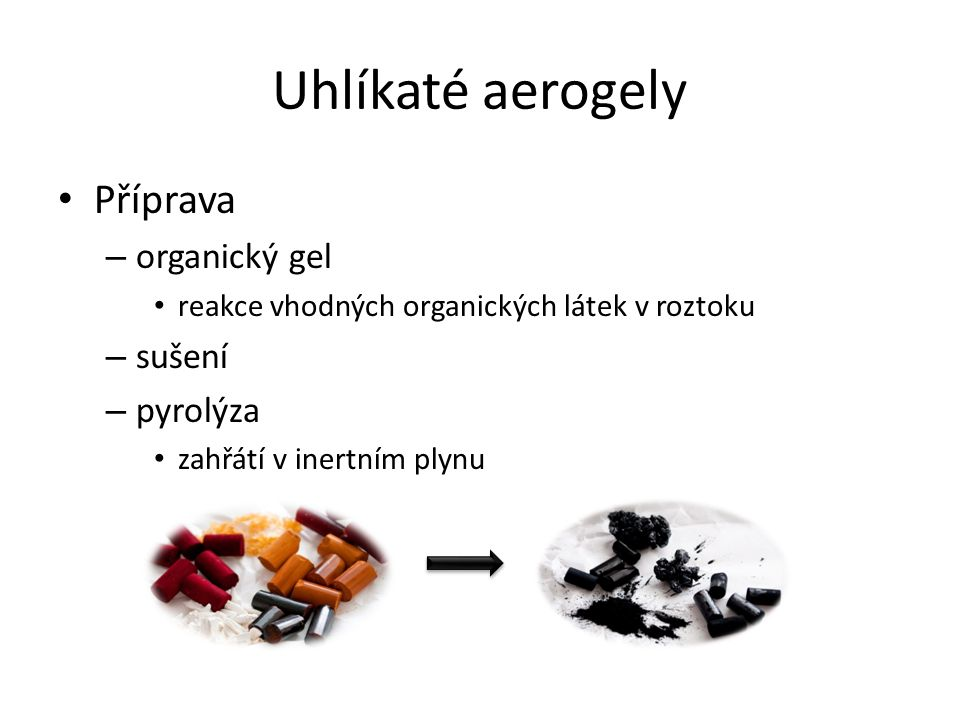 Uhlíkaté aerogely Příprava organický gel sušení pyrolýza