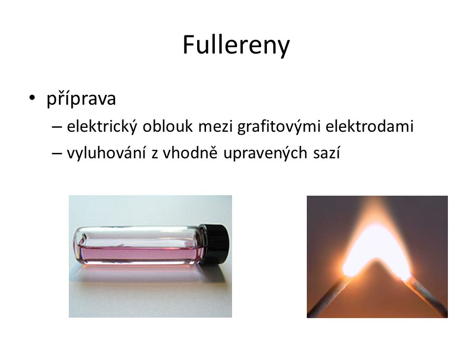 Fullereny příprava elektrický oblouk mezi grafitovými elektrodami