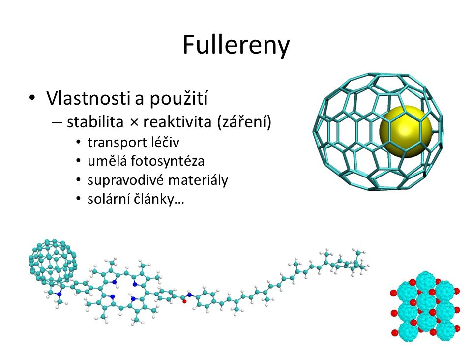 Fullereny Vlastnosti a použití stabilita × reaktivita (záření) …