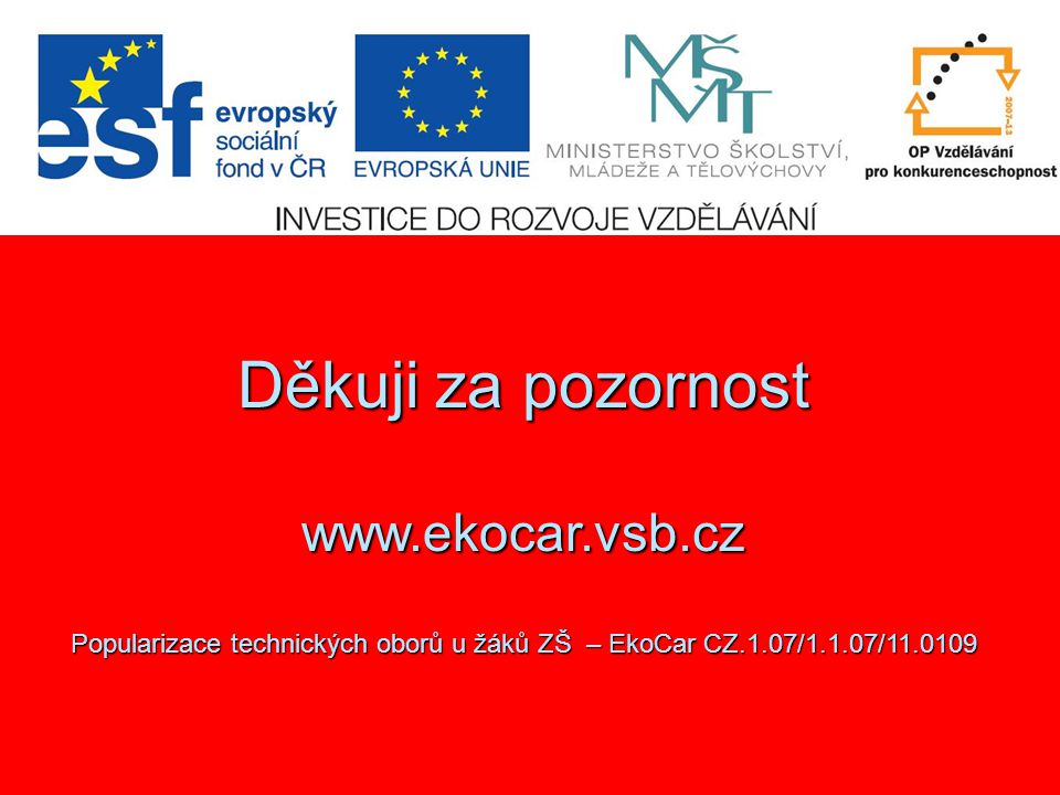 Děkuji za pozornost www.ekocar.vsb.cz