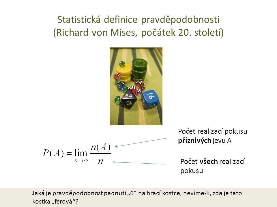 Statistická definice pravděpodobnosti (Richard von Mises, počátek 20