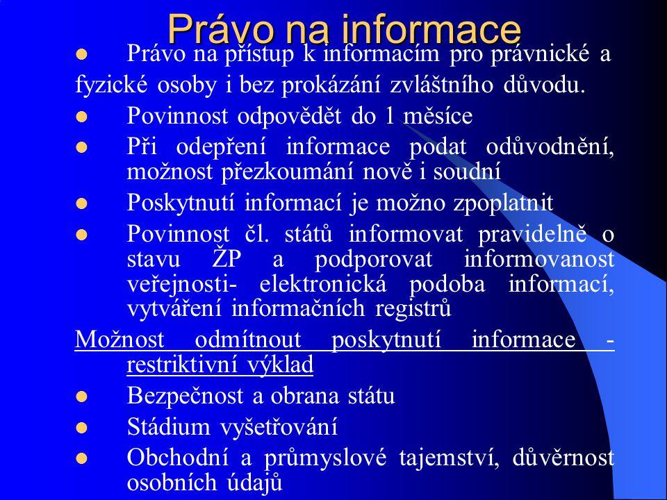 Právo na informace Právo na přístup k informacím pro právnické a