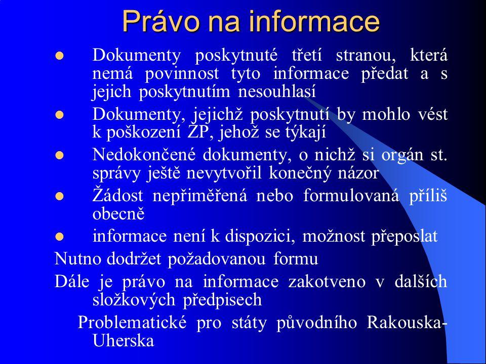 Právo na informace Dokumenty poskytnuté třetí stranou, která nemá povinnost tyto informace předat a s jejich poskytnutím nesouhlasí.