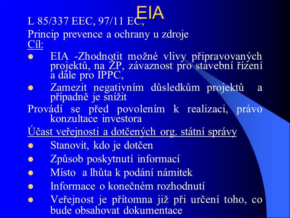 EIA L 85/337 EEC, 97/11 EC, Princip prevence a ochrany u zdroje Cíl: