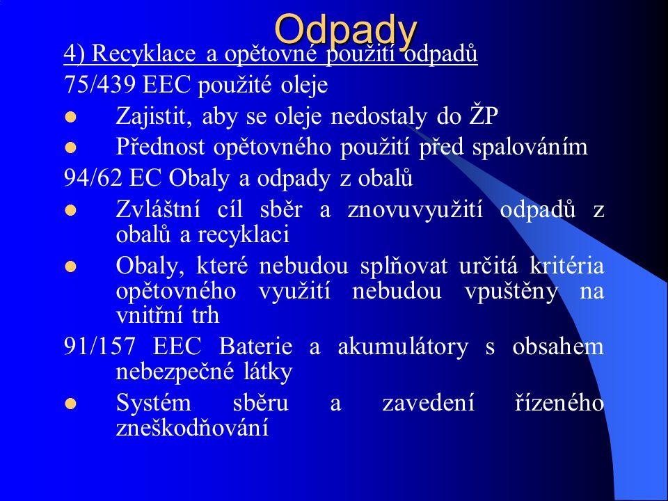 Odpady 4) Recyklace a opětovné použití odpadů 75/439 EEC použité oleje