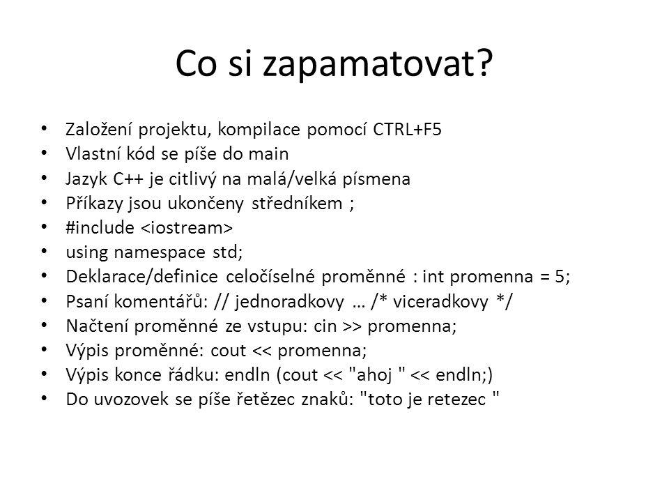 Co si zapamatovat Založení projektu, kompilace pomocí CTRL+F5