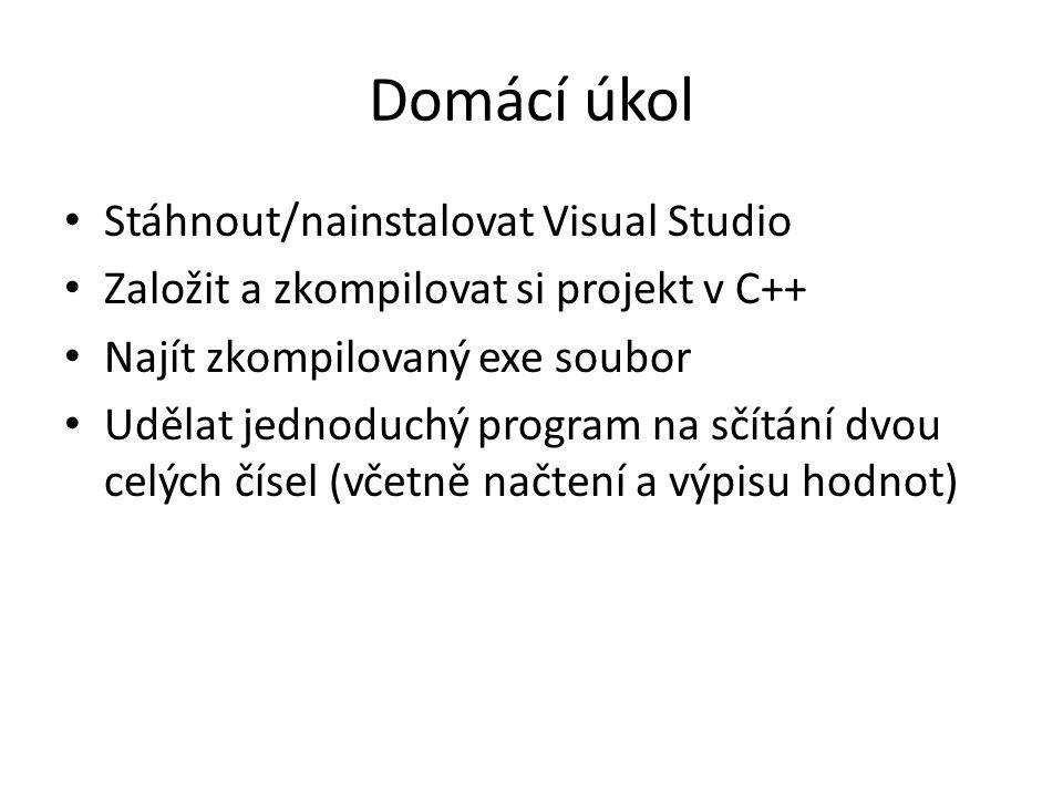 Domácí úkol Stáhnout/nainstalovat Visual Studio