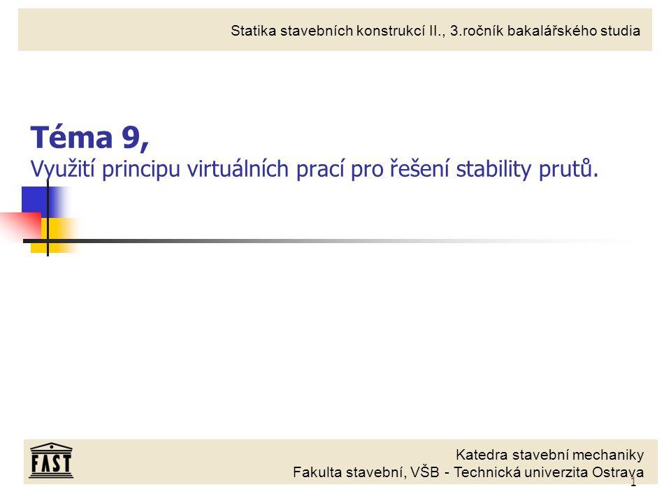 Téma 9, Využití principu virtuálních prací pro řešení stability prutů.