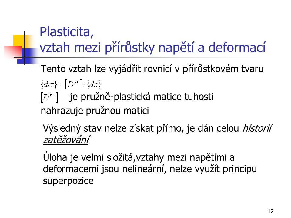 Plasticita, vztah mezi přírůstky napětí a deformací