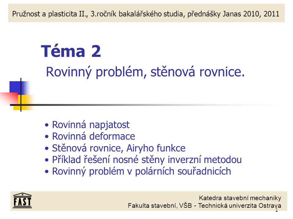 Téma 2 Rovinný problém, stěnová rovnice.