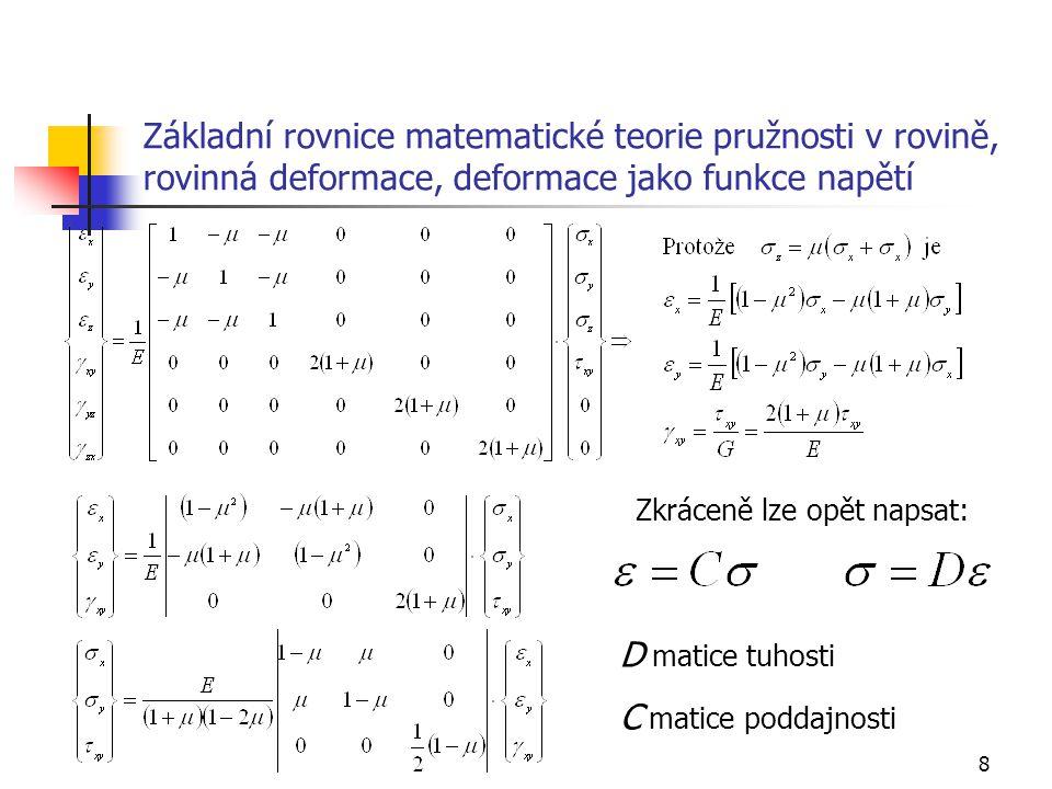 Základní rovnice matematické teorie pružnosti v rovině, rovinná deformace, deformace jako funkce napětí