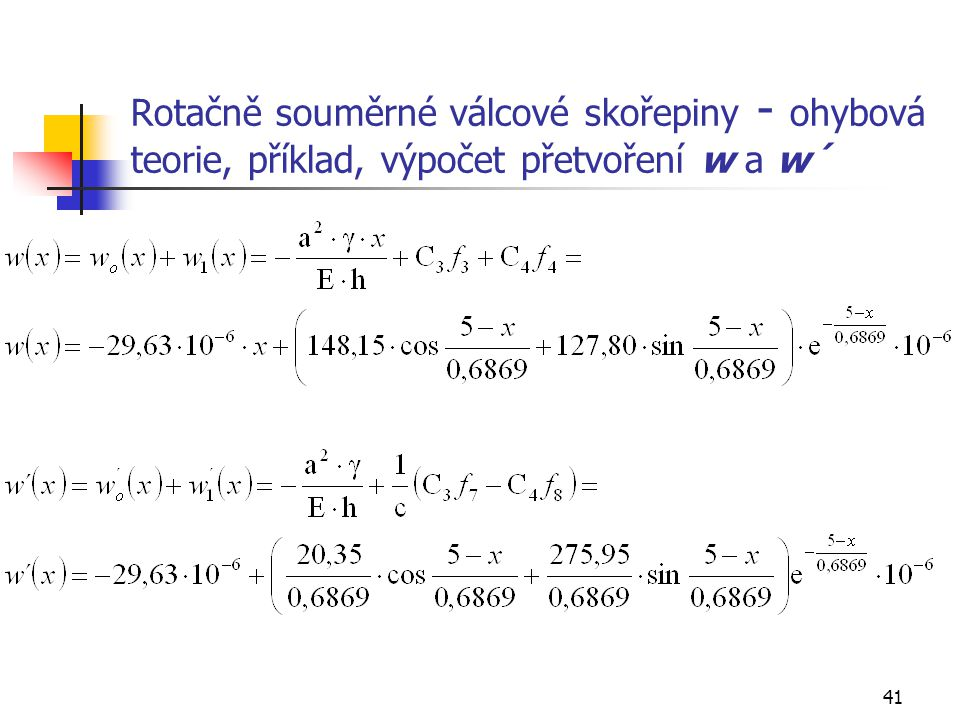Rotačně souměrné válcové skořepiny - ohybová teorie, příklad, výpočet přetvoření w a w´