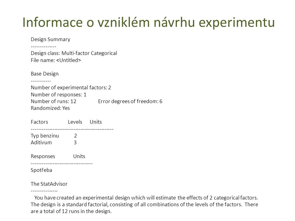 Informace o vzniklém návrhu experimentu