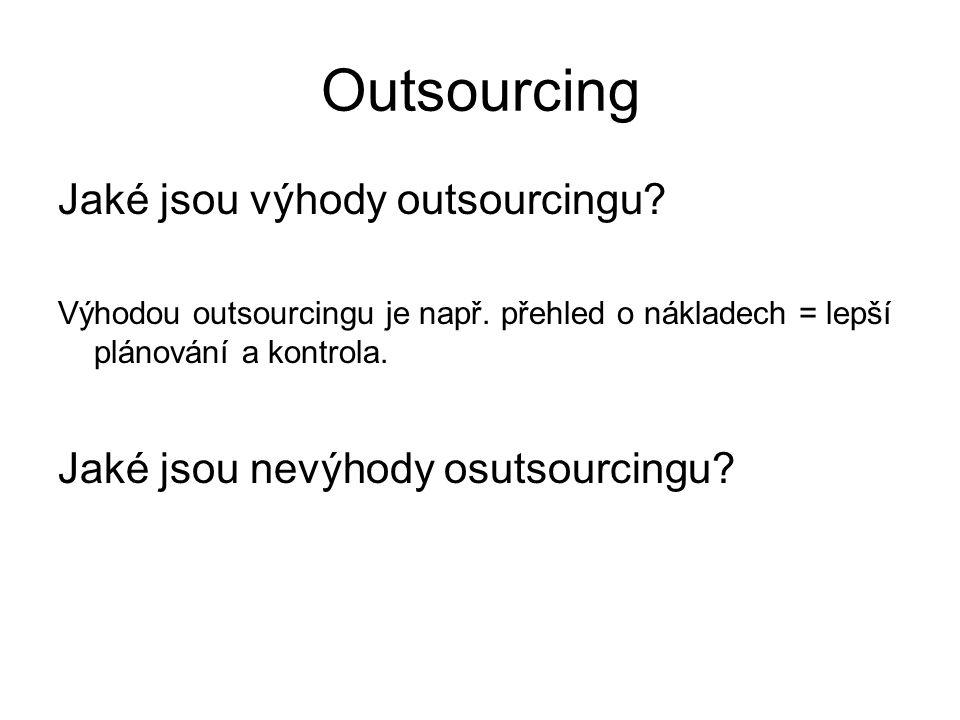 Outsourcing Jaké jsou výhody outsourcingu