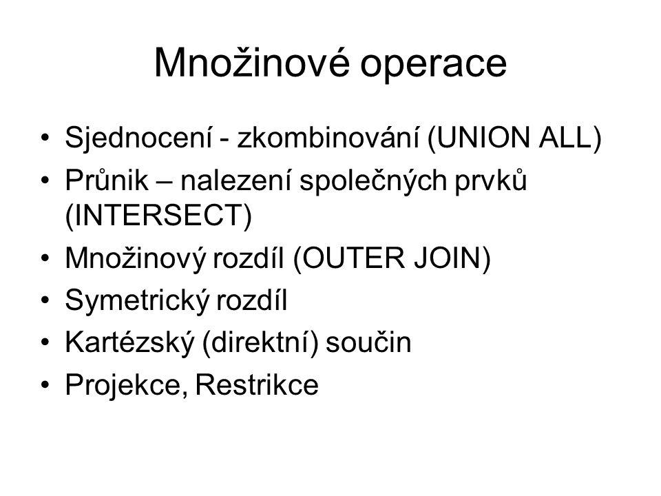 Množinové operace Sjednocení - zkombinování (UNION ALL)