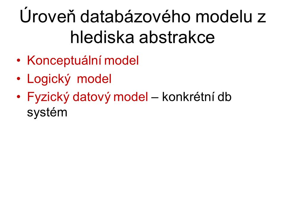 Úroveň databázového modelu z hlediska abstrakce