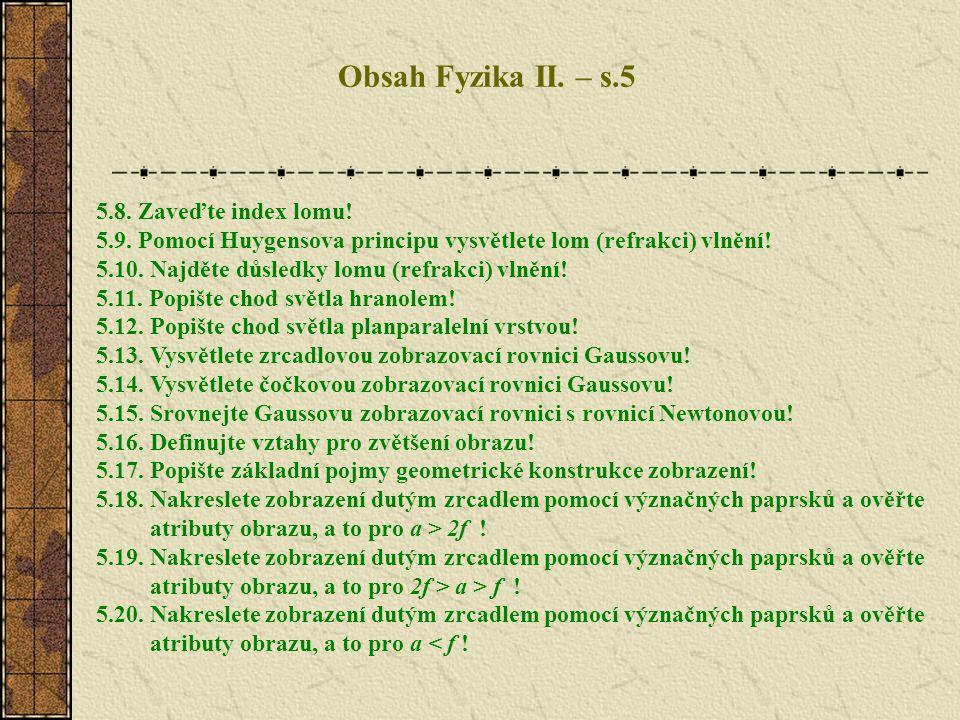 Obsah Fyzika II. – s.5 5.8. Zaveďte index lomu!