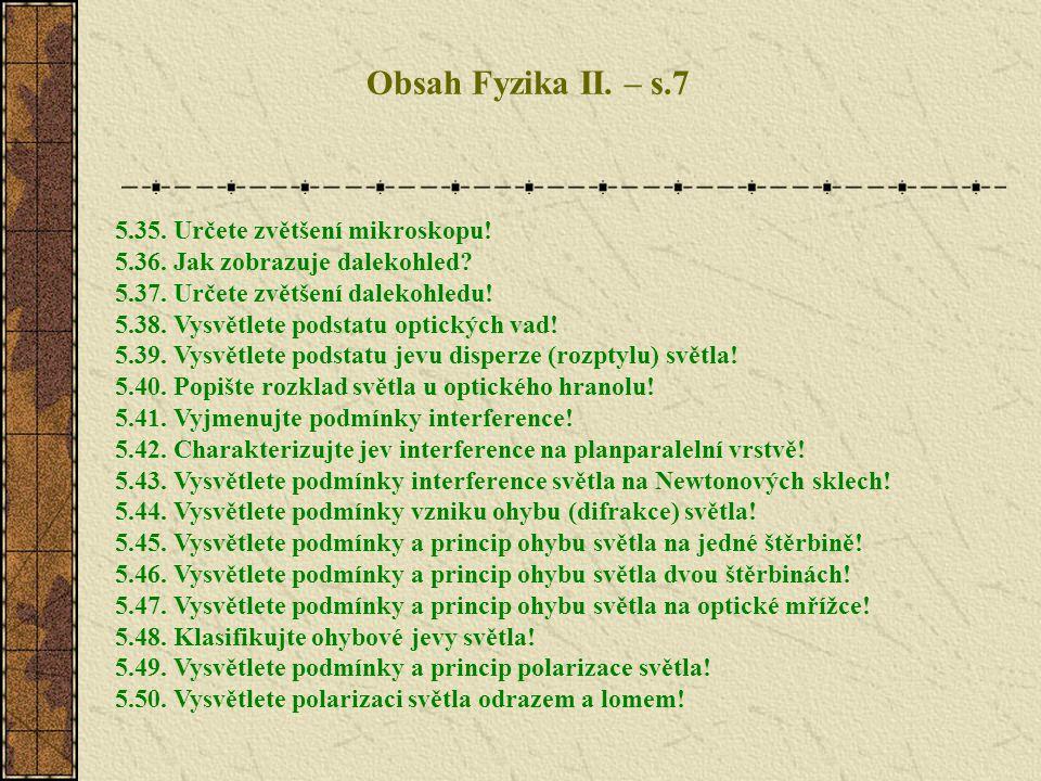 Obsah Fyzika II. – s.7 5.35. Určete zvětšení mikroskopu!