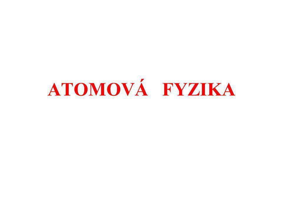 ATOMOVÁ FYZIKA