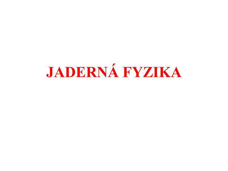 JADERNÁ FYZIKA 22
