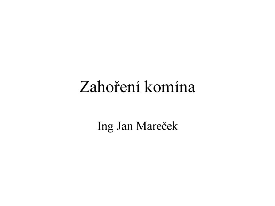 Zahoření komína Ing Jan Mareček