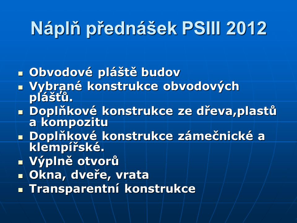 Náplň přednášek PSIII 2012 Obvodové pláště budov