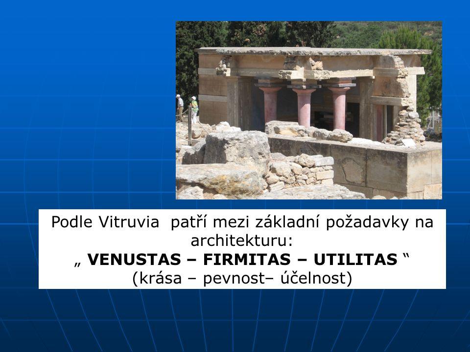 Podle Vitruvia patří mezi základní požadavky na architekturu: