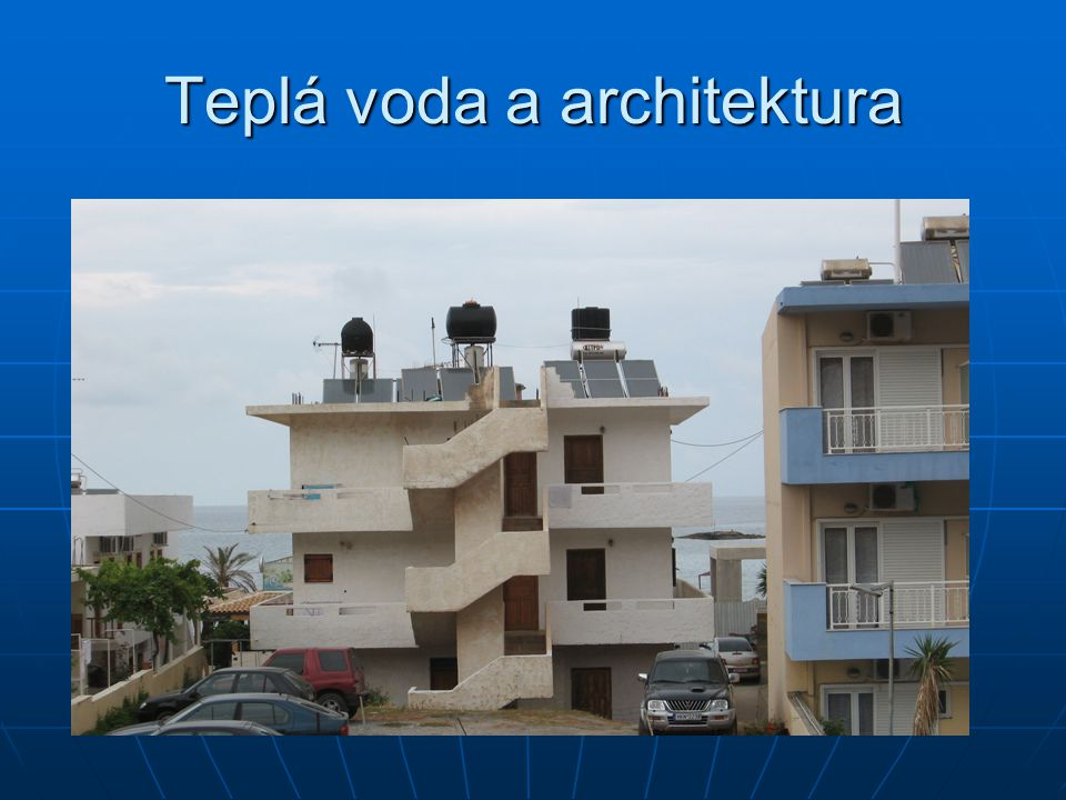 Teplá voda a architektura