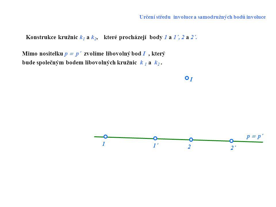 Konstrukce kružnic k1 a k2, které procházejí body 1 a 1´, 2 a 2´.