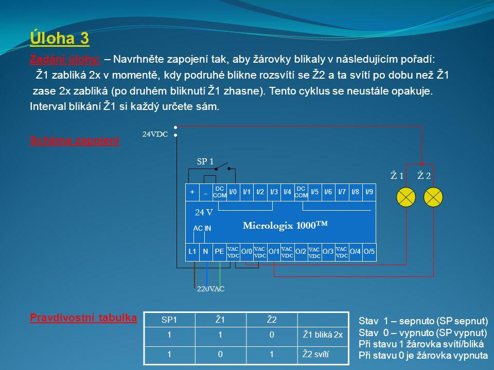 Úloha 3 Zadání úlohy: – Navrhněte zapojení tak, aby žárovky blikaly v následujícím pořadí: