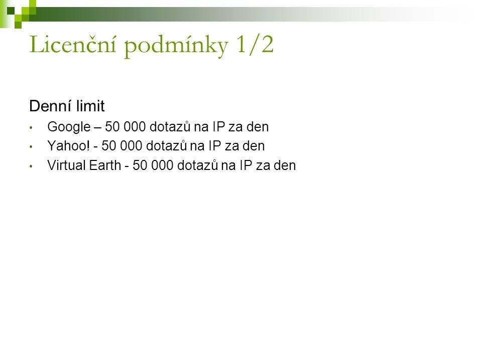 Licenční podmínky 1/2 Denní limit Google – 50 000 dotazů na IP za den