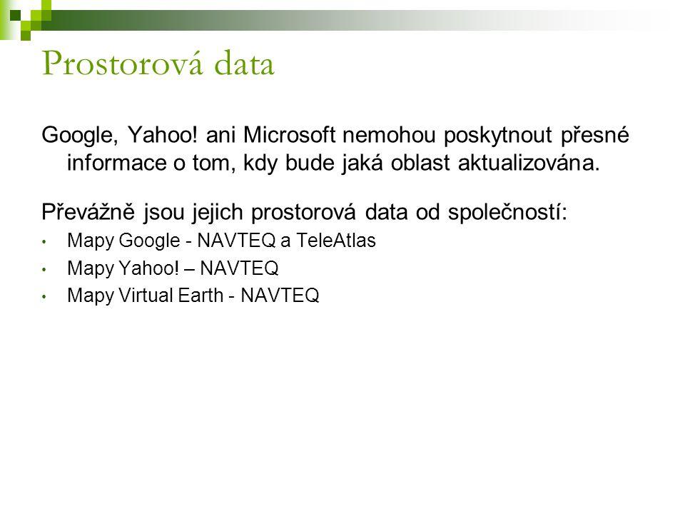 Prostorová data Google, Yahoo! ani Microsoft nemohou poskytnout přesné informace o tom, kdy bude jaká oblast aktualizována.