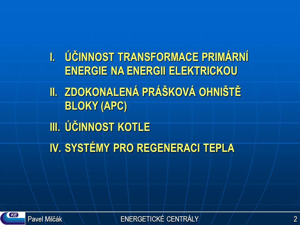 ÚČINNOST TRANSFORMACE PRIMÁRNÍ ENERGIE NA ENERGII ELEKTRICKOU