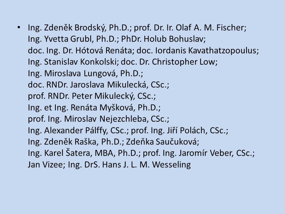 Ing. Zdeněk Brodský, Ph. D. ; prof. Dr. Ir. Olaf A. M. Fischer; Ing