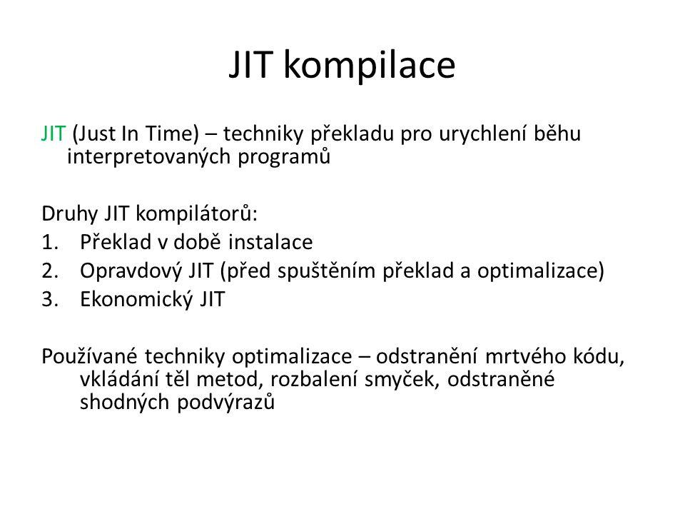 JIT kompilace JIT (Just In Time) – techniky překladu pro urychlení běhu interpretovaných programů. Druhy JIT kompilátorů: