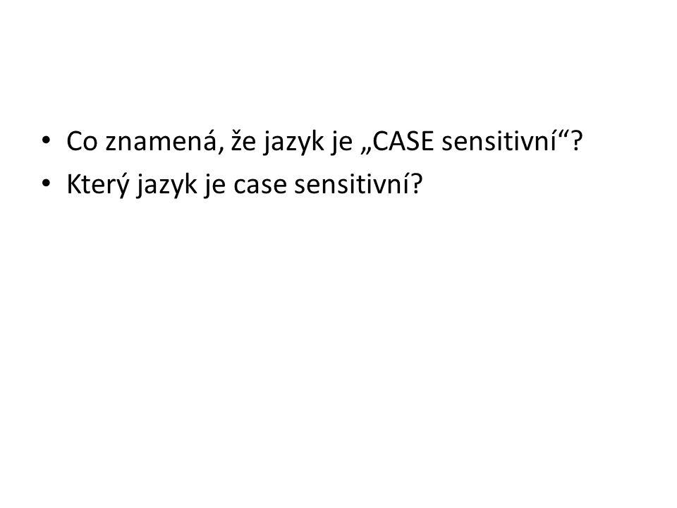 """Co znamená, že jazyk je """"CASE sensitivní"""