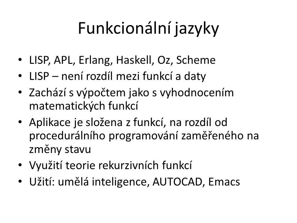 Funkcionální jazyky LISP, APL, Erlang, Haskell, Oz, Scheme