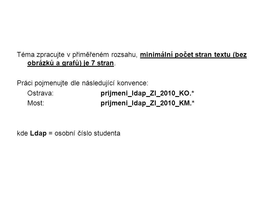Téma zpracujte v přiměřeném rozsahu, minimální počet stran textu (bez obrázků a grafů) je 7 stran.