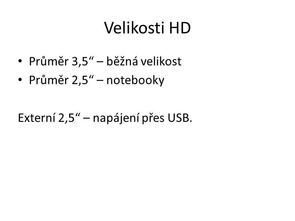 Velikosti HD Průměr 3,5 – běžná velikost Průměr 2,5 – notebooky