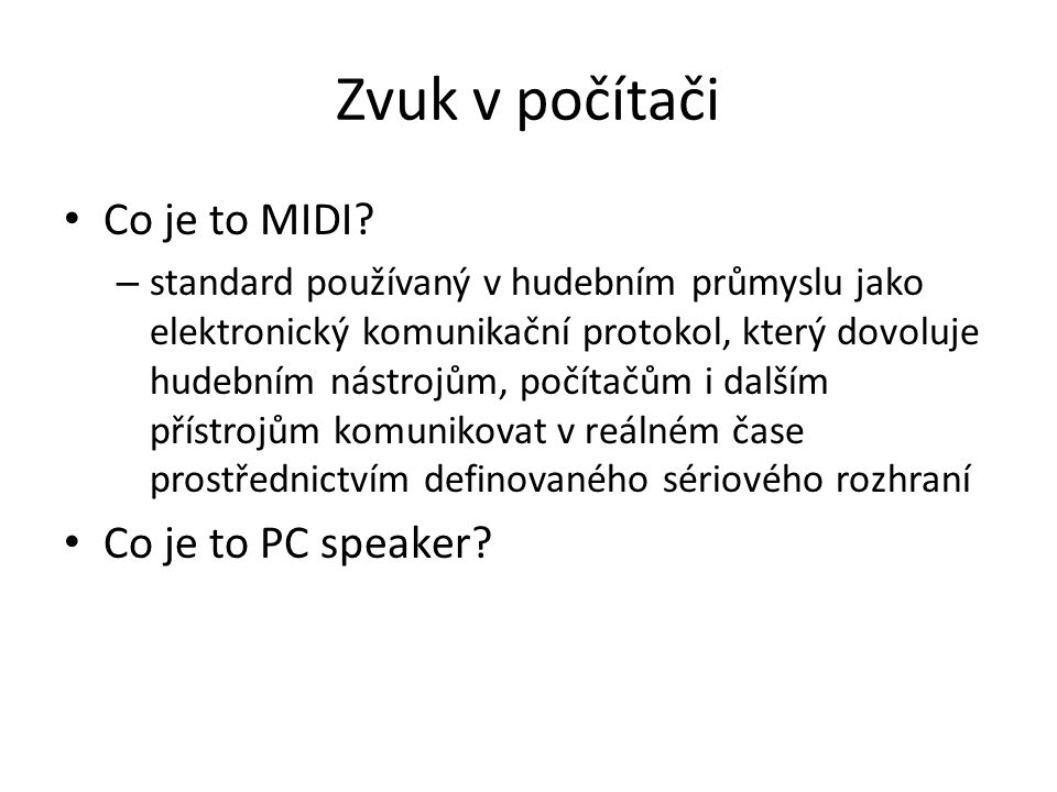 Zvuk v počítači Co je to MIDI Co je to PC speaker