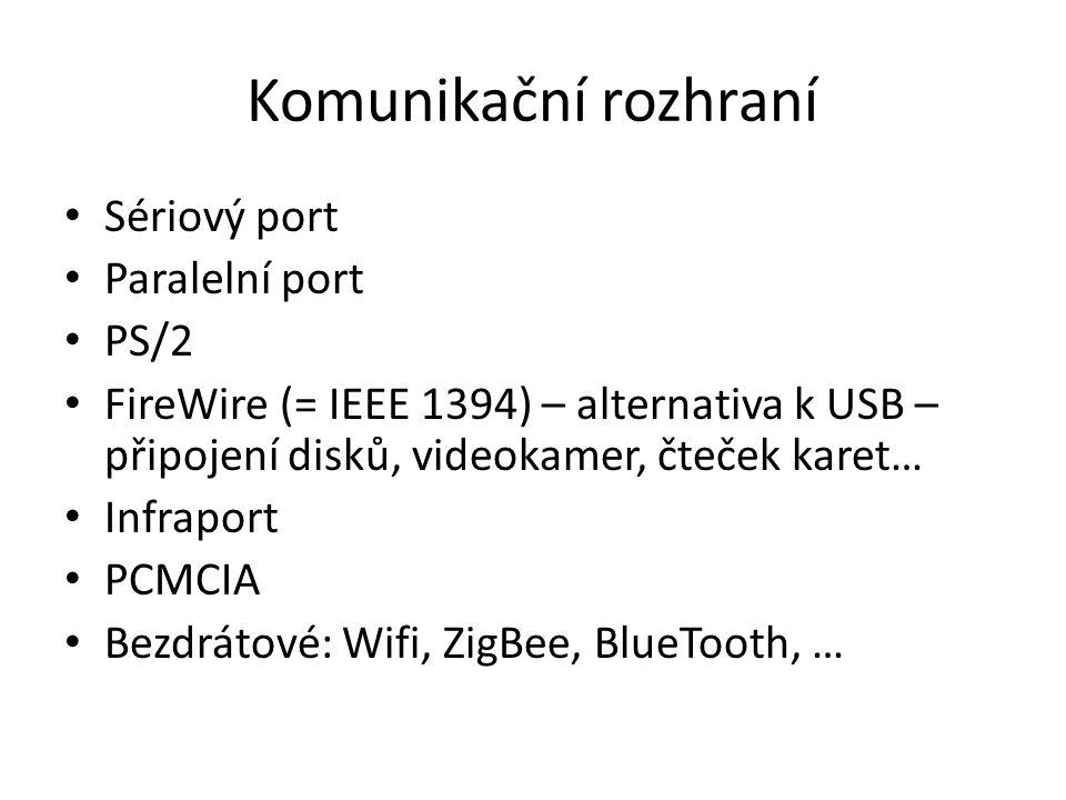 Komunikační rozhraní Sériový port Paralelní port PS/2